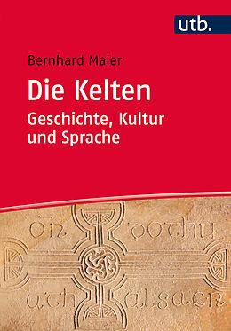 Die Kelten  Geschichte, Kultur und Sprache [Version allemande]
