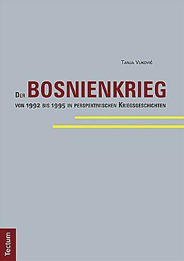 Der Bosnienkrieg von 1992 bis 1995 in perspektivischen Kriegsgeschichten [Version allemande]