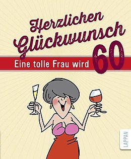Herzlichen Glückwunsch - Eine tolle Frau wird 60 [Versione tedesca]