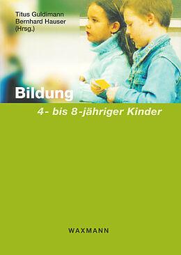 Bildung 4- bis 8-jähriger Kinder [Version allemande]