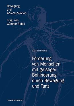 Förderung von Menschen mit geistiger Behinderung durch Bewegung und Tanz [Version allemande]