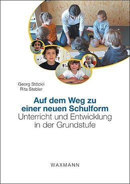 Auf dem Weg zu einer neuen Schulform [Versione tedesca]