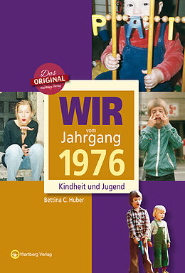 Wir vom Jahrgang 1976 - Kindheit und Jugend