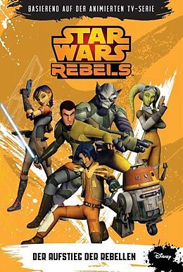 STAR WARS Rebels 01. Der Aufstieg der Rebellen [Versione tedesca]