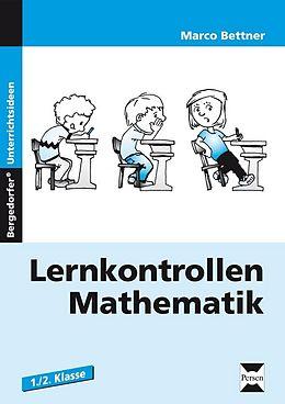 Lernkontrollen Mathematik.1. und 2. Schuljahr