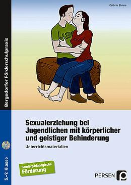 Sexualerziehung bei Jugendlichen mit körperlicher und geistiger Behinderung [Version allemande]