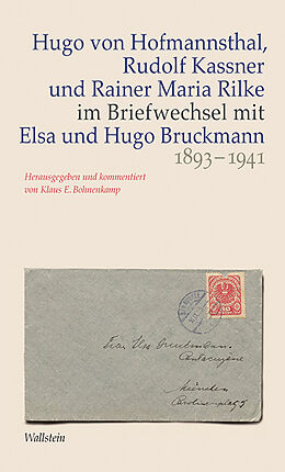 Hugo von Hofmannsthal, Rudolf Kassner und Rainer Maria Rilke im Briefwechsel mit Elsa und Hugo Bruckmann 1893-1941 [Versione tedesca]