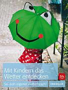 Mit Kindern das Wetter entdecken [Version allemande]