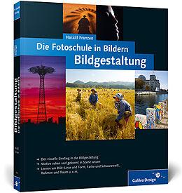 Die Fotoschule in Bildern. Bildgestaltung [Versione tedesca]