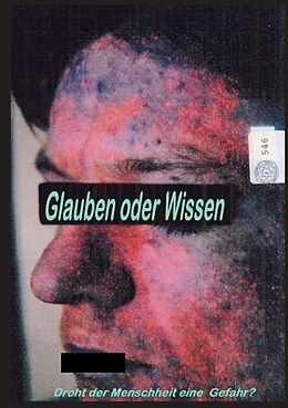 Glauben oder Wissen [Version allemande]