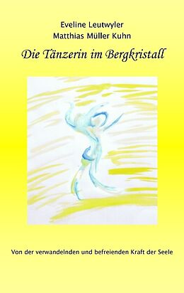 Die Tänzerin im Bergkristall [Version allemande]