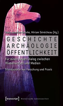 Geschichte, Archäologie, Öffentlichkeit [Version allemande]
