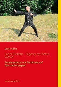 Die 8 Brokate - Qigong by Stefan Wahle [Versione tedesca]