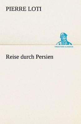Reise durch Persien [Version allemande]