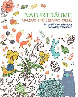Malen und entspannen: Naturträume [Versione tedesca]