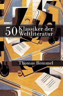 50 Klassiker der Weltliteratur [Version allemande]
