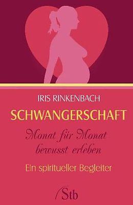 Schwangerschaft - Monat für Monat bewußt erleben [Versione tedesca]