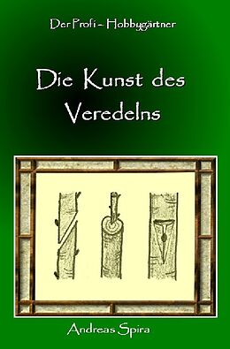 Die Kunst des Veredelns [Versione tedesca]