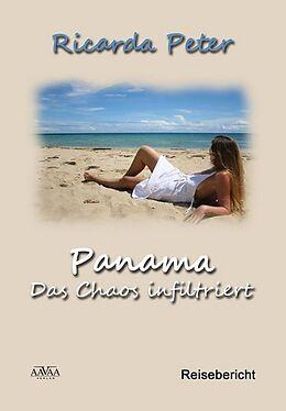Panama - Das Chaos infiltriert