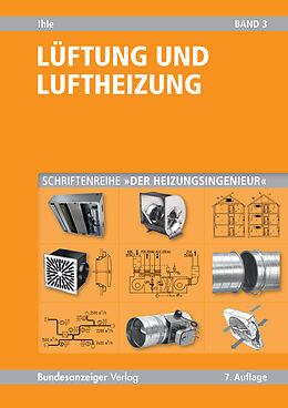 Der Heizungsingenieur 3. Lüftung und Luftheizung [Versione tedesca]