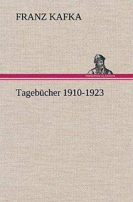 Tagebücher 1910-1923 [Version allemande]