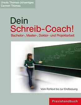 Dein Schreib-Coach! Bachelor-, Master-, Doktor- und Projektarbeit [Versione tedesca]