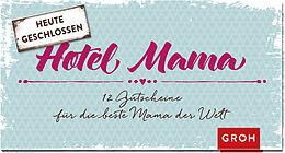 Gutscheinbuch - Hotel Mama - Heute geschlossen [Version allemande]