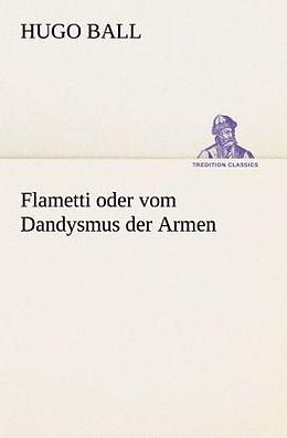 Flametti oder vom Dandysmus der Armen [Versione tedesca]