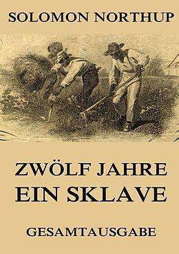 Zwölf Jahre ein Sklave [Version allemande]