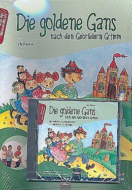 Die goldene Gans - nach den Gebrüdern Grimm. Heft und Audio-CD