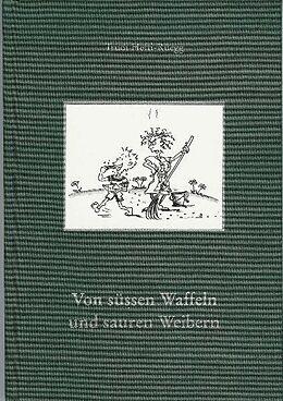 Von süssen Waffeln und sauren Weibern [Version allemande]
