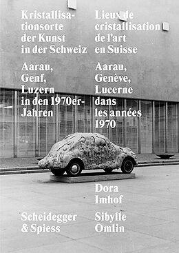 Kristallisationsorte der Kunst in der Schweiz [Versione tedesca]