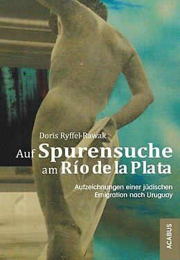 Auf Spurensuche am Río de la Plata. Aufzeichnungen einer jüdischen Emigration nach Uruguay [Versione tedesca]