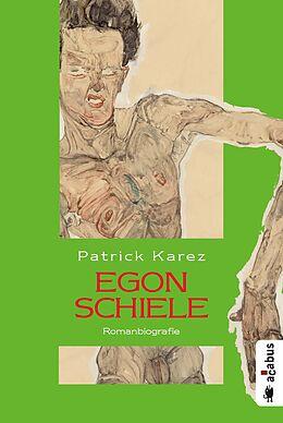Egon Schiele. Zeit und Leben des Wiener Künstlers [Version allemande]