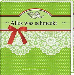 Rezepte-Eintragebuch Alles was schmeckt [Version allemande]