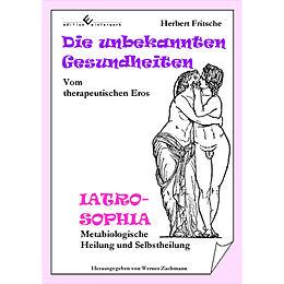 Herbert Fritsche Die unbekannten Gesundheiten