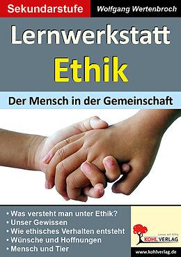 Lernwerkstatt Ethik Der Mensch in der Gemeinschaft
