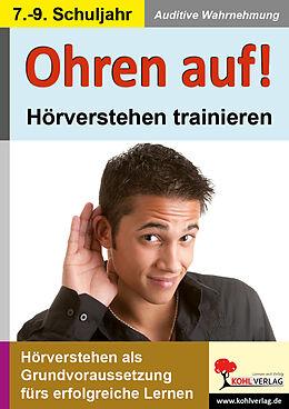 Ohren auf! - Hörverstehen trainieren 7.-9. Schuljahr [Version allemande]