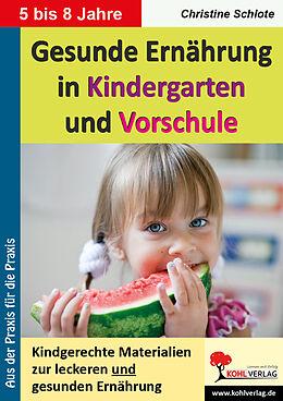 Gesunde Ernährung in Kindergarten und Vorschule Kindgerechte Materialien zur leckeren und gesunden Ernährung [Version allemande]