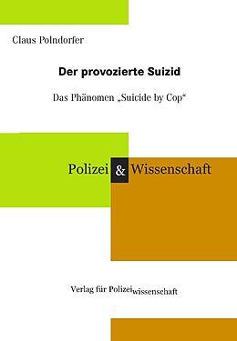Der provozierte Suizid - das Phänomen Suicide by Cop [Version allemande]