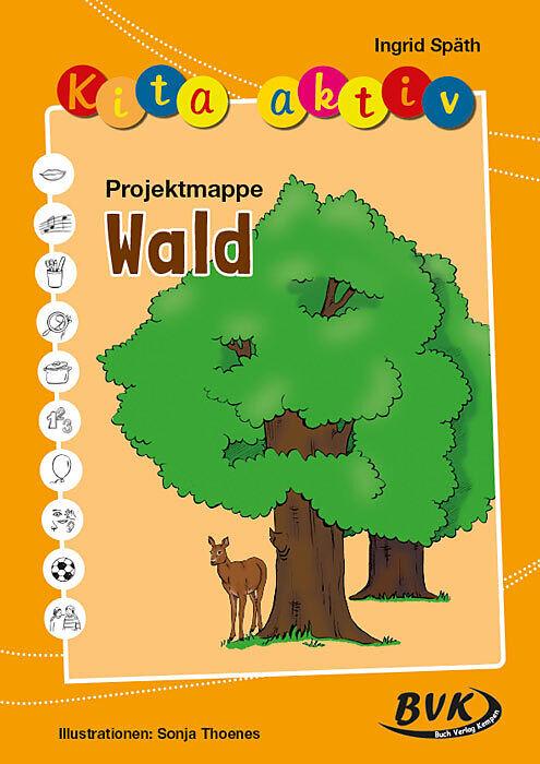 Kita aktiv  Projektmappe Wald  Ingrid Späth  Buch