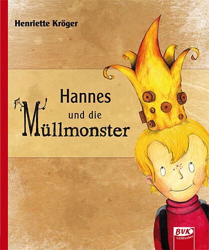 hannes und die m llmonster henriette kr ger buch kaufen. Black Bedroom Furniture Sets. Home Design Ideas