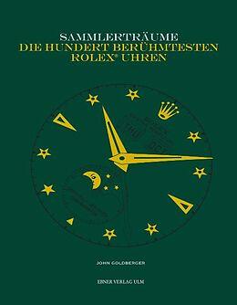 Sammlerträume - Die hundert berühmtesten Rolex Uhren [Versione tedesca]
