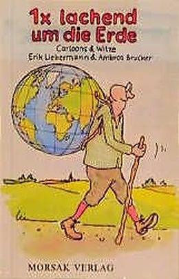 1x lachend um die Erde [Version allemande]