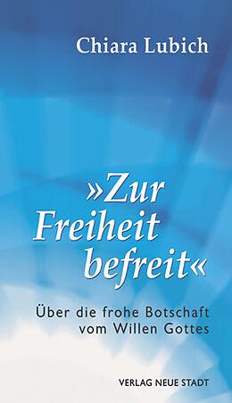 Zur Freiheit befreit [Version allemande]