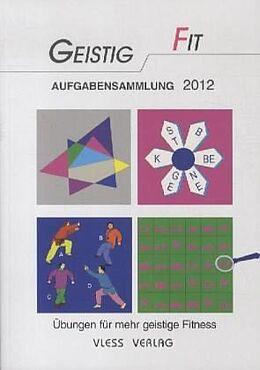 Geistig Fit Aufgabensammlung 2012 [Versione tedesca]