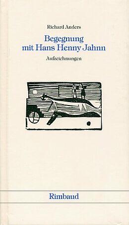 Begegnung mit Hans Henny Jahnn [Versione tedesca]