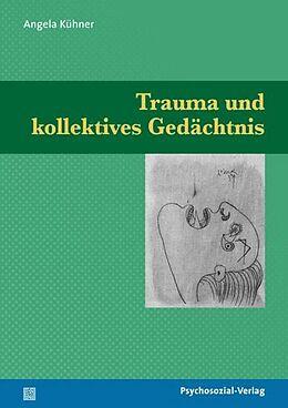 Trauma und kollektives Gedächtnis [Version allemande]