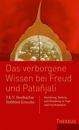 Das verborgene Wissen bei Freud und Patañjali [Version allemande]