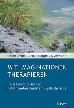 Mit Imaginationen therapieren [Version allemande]